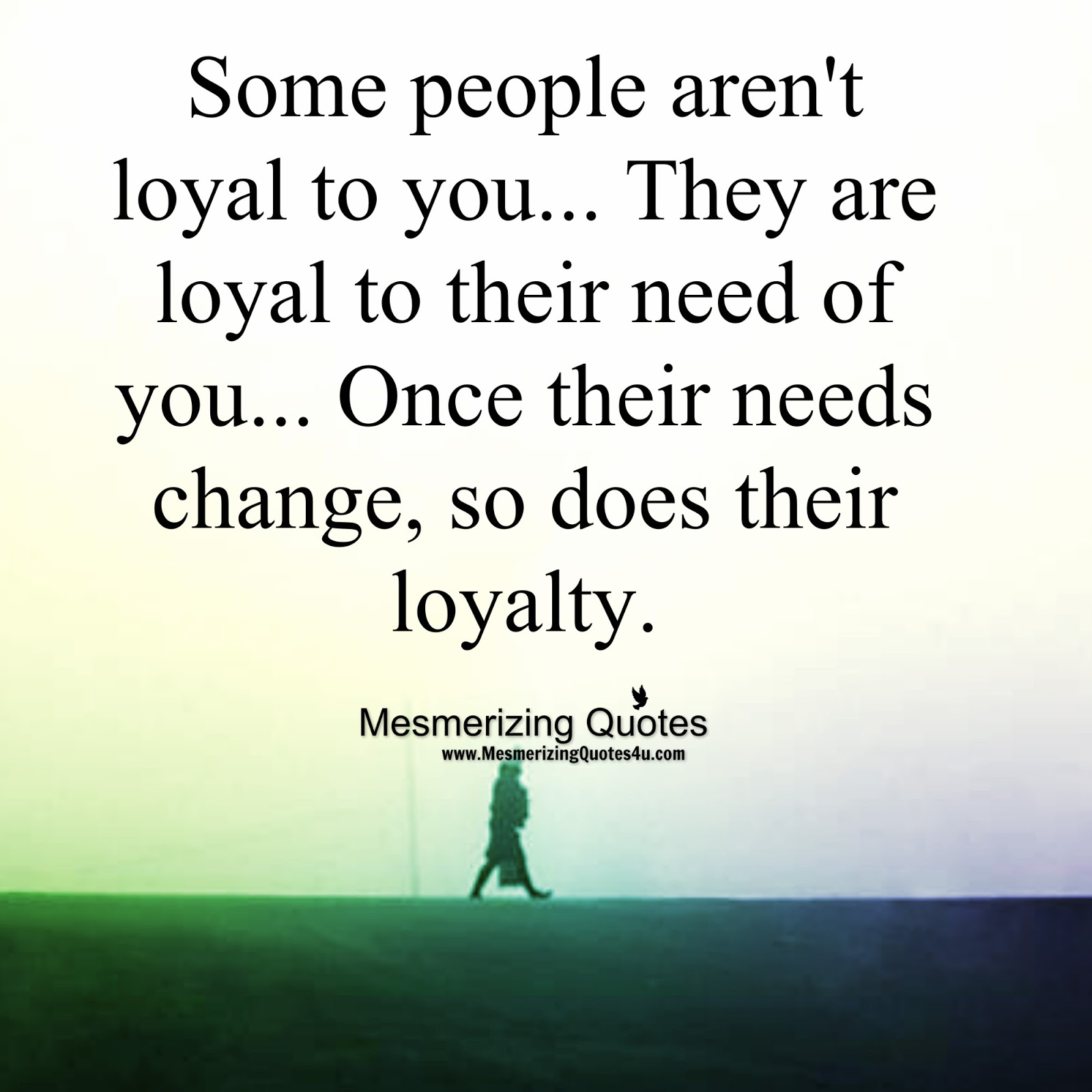 Quotes About Loyalty And Friendship Mesmerizing Quotes Some People Aren't Loyal To You.
