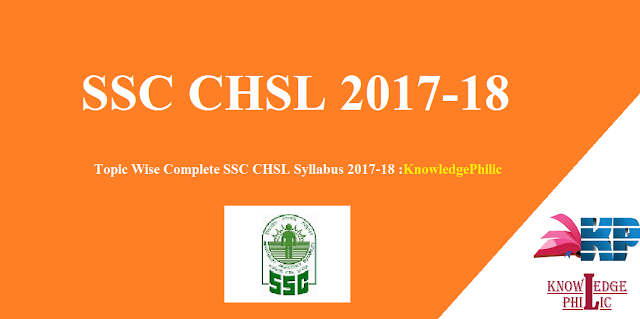 Topic Wise Complete SSC CHSL Syllabus 2017-18