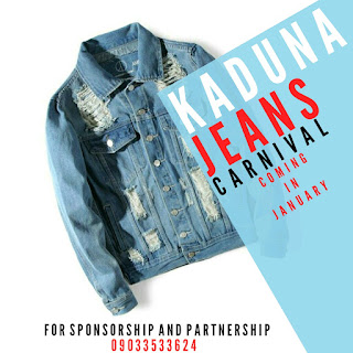Event: Kaduna jeans Carnival (Coming in January)