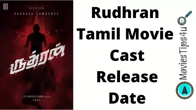 Rudhran Tamil Movie Cast Release Date Trailer Cast Wiki