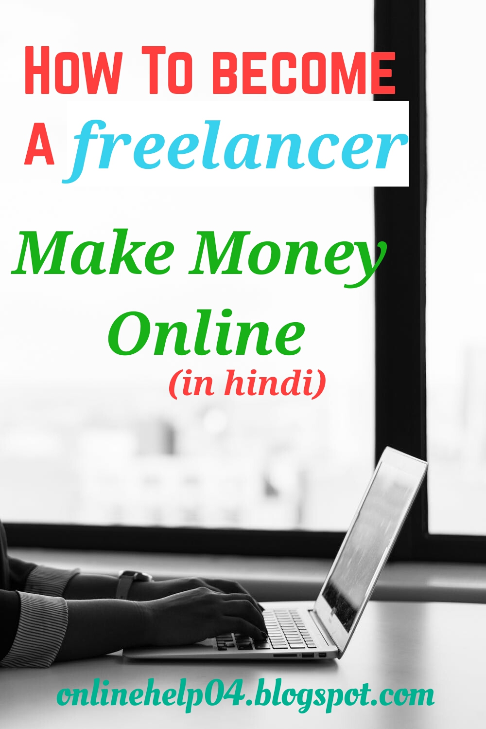 Become a Freelancer   Make Money Online idea's  In hindi