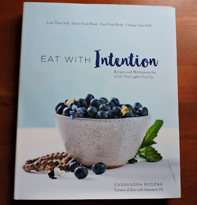 Eat With Intention, recipes and meditation for a life that lights you up
