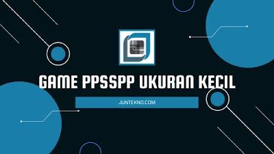 Game PPSSPP Ukuran Kecil, Game PSP Ukuran Kecil