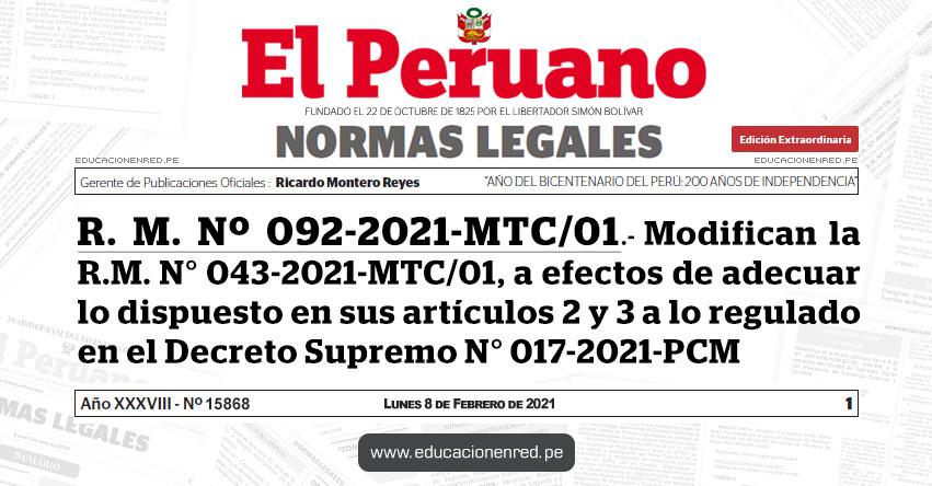 R. M. Nº 092-2021-MTC/01.- Modifican la R.M. N° 043-2021-MTC/01, a efectos de adecuar lo dispuesto en sus artículos 2 y 3 a lo regulado en el Decreto Supremo N° 017-2021-PCM