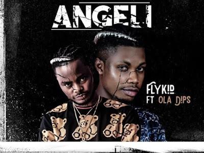 [MUSIC] FLYKID FT. OLADIPS – ANGELI