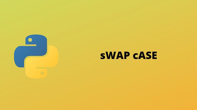 HackerRank sWAP cASE solution in python