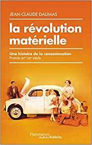 La révolution matérielle  - Jean-Claude Daumas