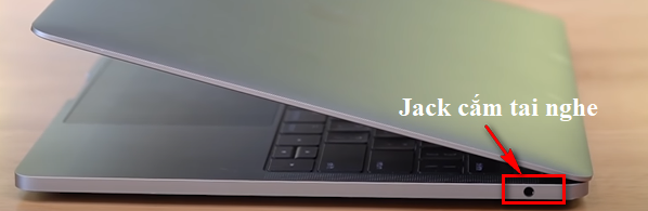 Cổng Jack Audio dùng để cắm Headphone và Micro
