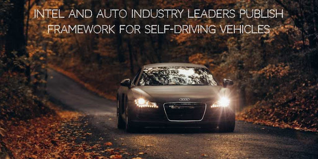 Intel and Auto Industry Leaders Publish Framework for Self-Driving Vehicles
