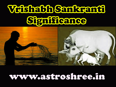 Vrishabh sankranti significance as per astrology by astrologer