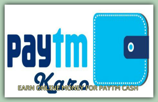 Digital Online Jobs For Earning Money Through PayTM Cash