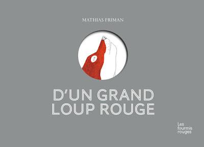 https://www.librairies-sorcieres.fr/livre/16247454-d-un-grand-loup-rouge-friman-mathias-editions-les-fourmis-rouges