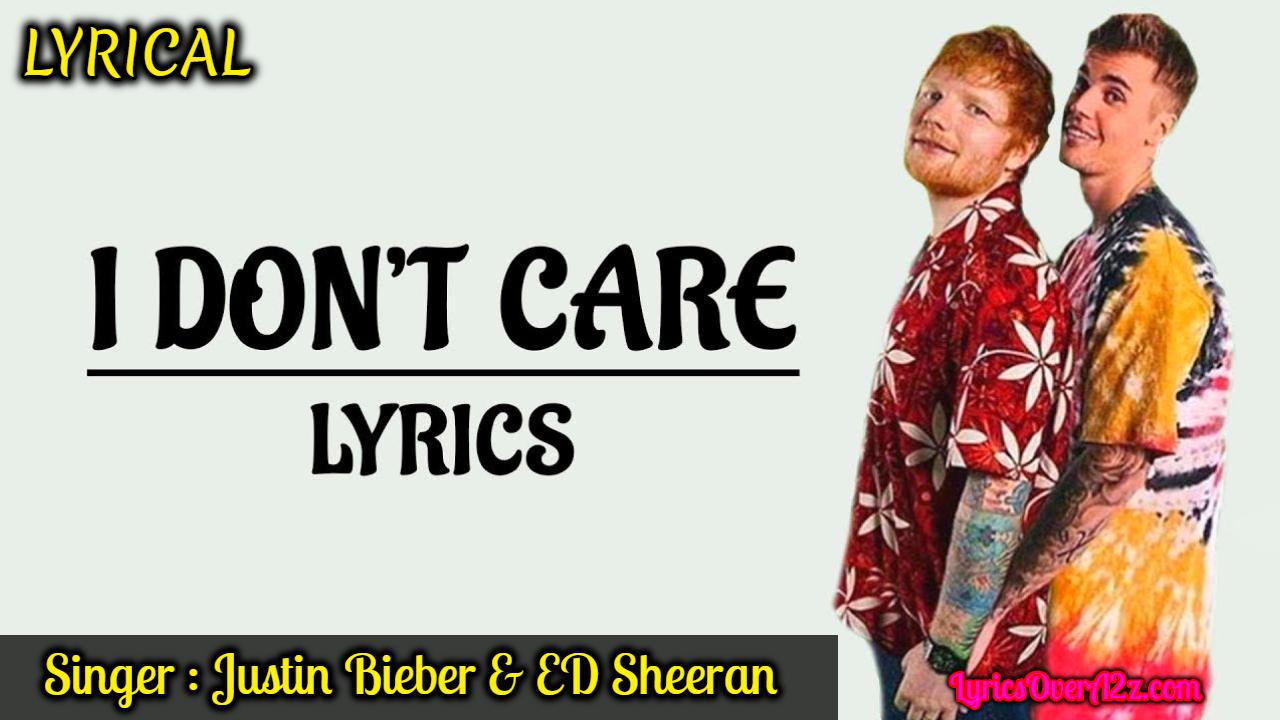 I Dont Care Lyrics Justin Bieber Lyrics Over A2z