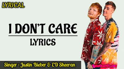 I Don't Care Lyrics - Justin Bieber