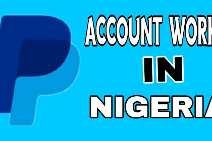 PayPAL Account That Works In Nigeria - How to Create PayPal in Nigeria 2020