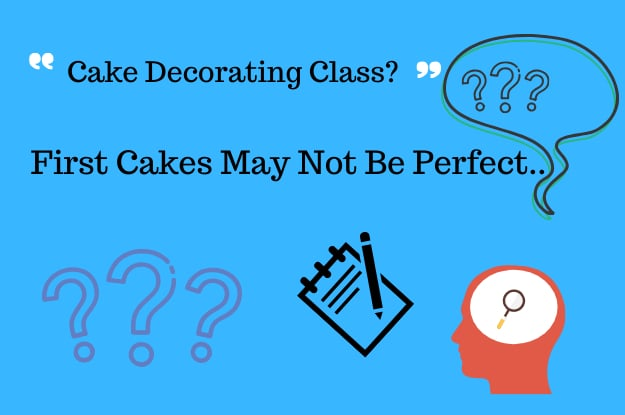 Cake Decorating Class? Do Not Sign Up Until You Read This!