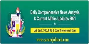 Bank(Current Affairs)/All Govt Competitive Exams, That may be Asked in Forthcoming Exams in 2021