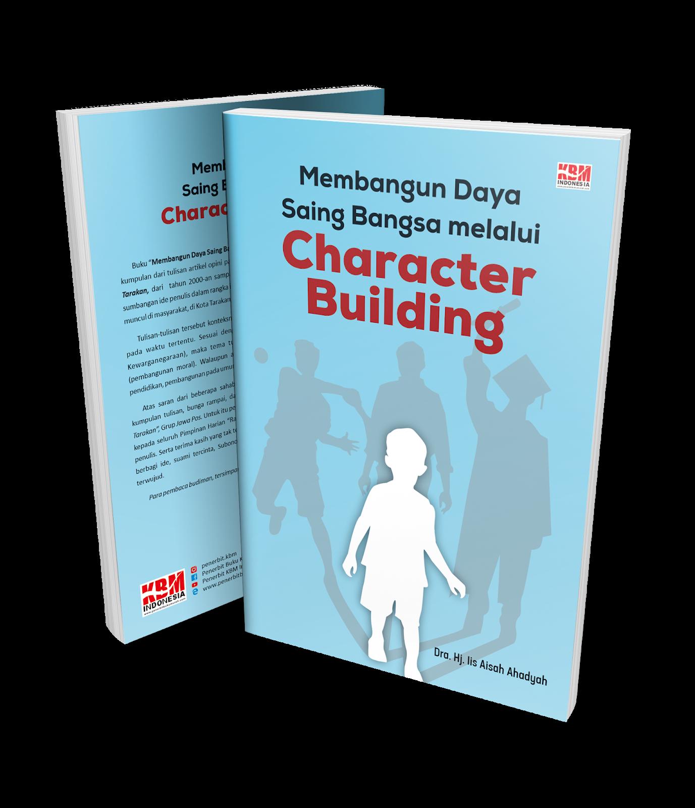 MEMBANGUN DAYA SAING BANGSA MELALUI CHARACTER BUILDING