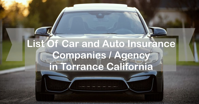 Usa Auto Insurance >> List Of Car And Auto Insurance Companies Agency In Torrance