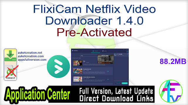 FlixiCam Netflix Video Downloader 1.4.0 Pre-Activated