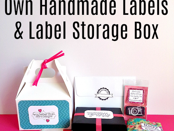 DIY: How To Make Your Own Handmade Labels & Label Storage Box