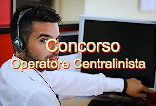 Concorso posti di lavoro di Operatore Centralinista - www.adessolavoro.com