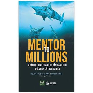 Mentor to millions - 7 bài học kinh doanh cơ bản dành cho nhà quản lý thương hiệu - 1980 books ebook PDF-EPUB-AWZ3-PRC-MOBI