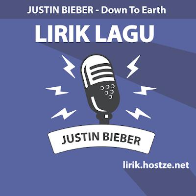 Lirik Lagu Down To Earth - Justin Bieber - Lirik Lagu Barat