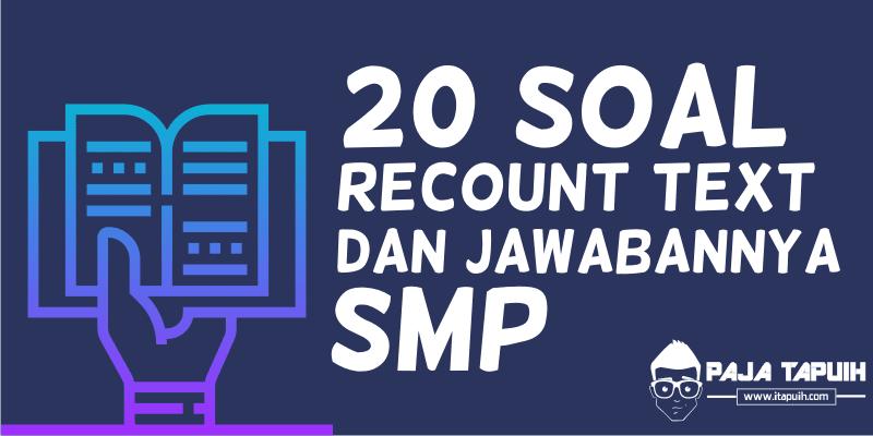 20 Contoh Soal Recount Text dan Kunci Jawaban Terbaru