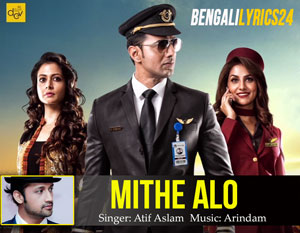 Mithe Alo - Atif Aslam, Dev, Cockpit Movie