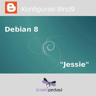 "Cara Konfigurasi DNS Server Debian 8 ""Jessie"""