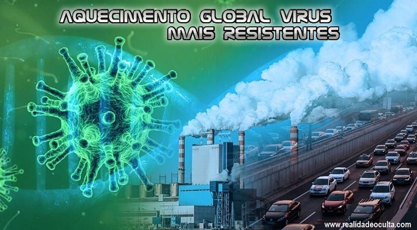 Aquecimento Global torna vírus mais Resistentes