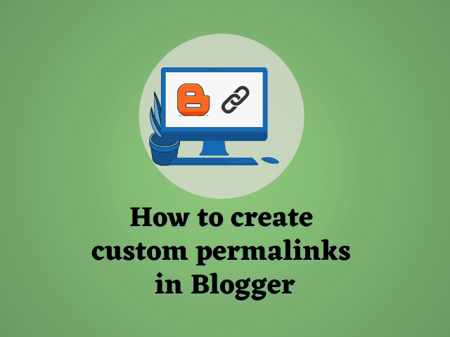 Create Custom Permalink In BlogSpot