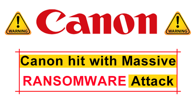 Canon Hit With Massive Ransomware Attack – Hackers Stolen 10TB of Data From Canon