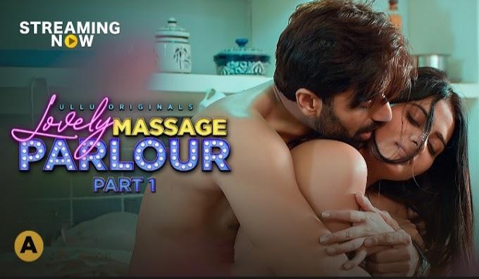 Lovely Massage Parlour Part 1 (2021) - Ullu Original Hindi S01 Complete Hot Web Series