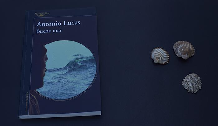 Reseña de «Buena mar» de Antonio Lucas (Alfaguara)