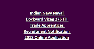 Indian Navy Naval Dockyard Vizag 275 ITI Trade Apprentices Recruitment Notification 2018 Online Application