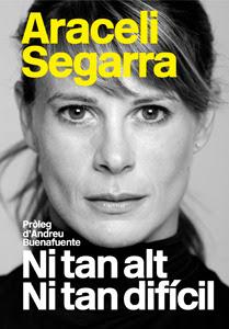 Portada del llibre: Ni tan alt ni tan difícil d'Araceli Segarra