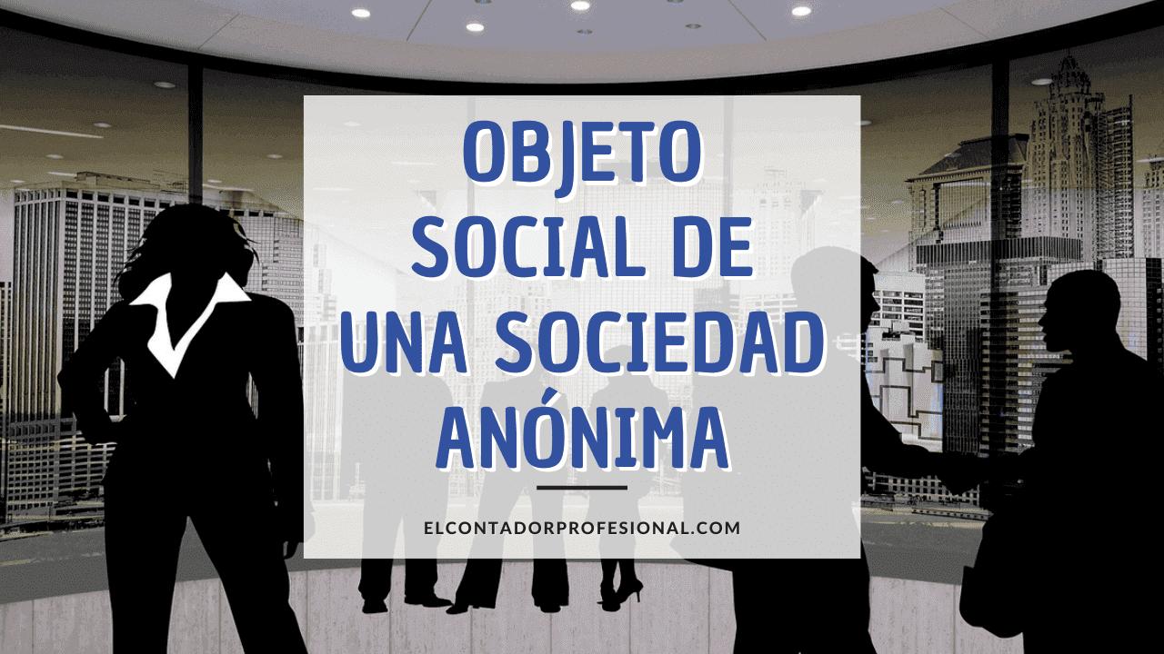 objeto social de una sociedad anonima