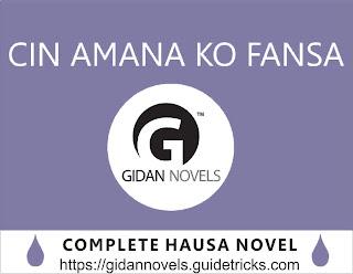 CIN AMANA KO FANSA COMPLETE HAUSA NOVEL