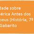 Atividade sobre A América antes dos Europeus (História, 7º ano) com Gabarito