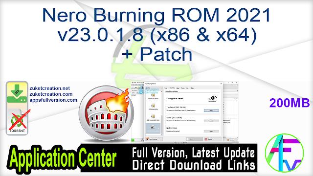 Nero Burning ROM 2021 v23.0.1.8 (x86 & x64) + Patch