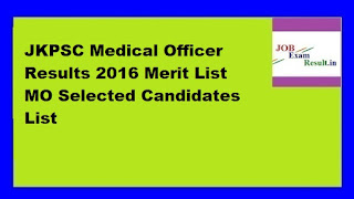 JKPSC Medical Officer Results 2016 Merit List MO Selected Candidates List