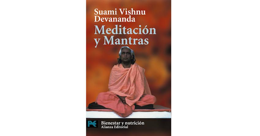 """""""Meditación y Mantras"""" una obra esencial de Swami Vishnu Devananda."""
