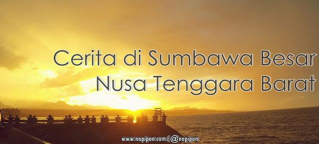 Hidup di Sumbawa Besar, Nusa Tenggara Barat | Jilid 1