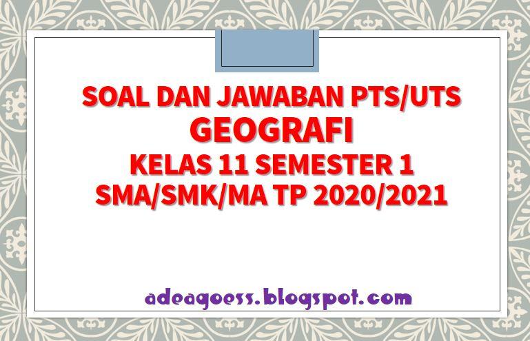Download Soal Pts Uts Geografi Kelas 11 Semester 1 Sma Smk Ma Kurikulum 2013 Tp 2020 2021 Sobang 2