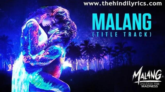 Malang Lyrics – Ved Sharma   Title Track