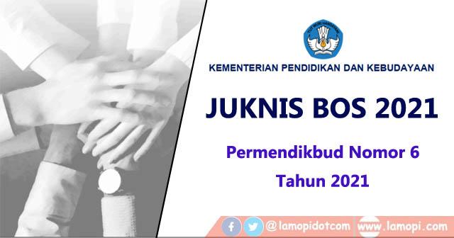 Download Juknis BOS 2021/2022 pdf - Permendikbud Nomor 6 Tahun 2021