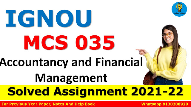 MCS 035 ACCOUNTANCY AND FINANCIAL MANAGEMENT Solved Assignment 2021-22