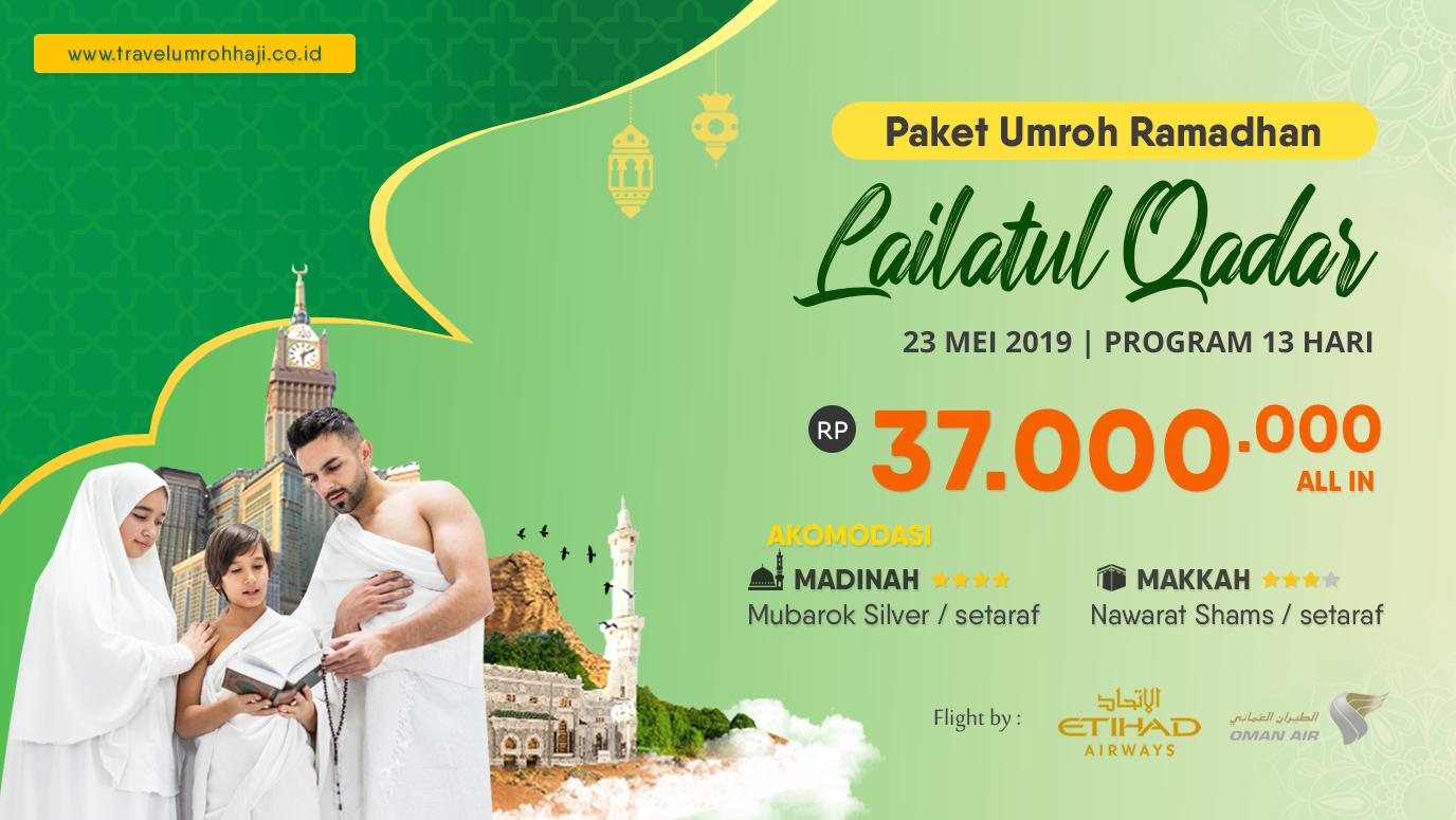 Paket Umroh Biaya Murah Jadwal Lailatul Qodar Pertengahan Ramadhan 2019